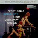 "Perry Como ~ Hits From Broadway Shows ~ 12"" Version Album notes"