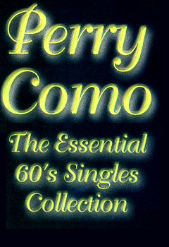 Perry Como ~ Essential 60s Singles Collection